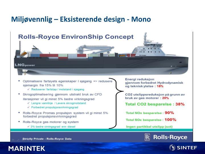 Miljøvennlig – Eksisterende design - Mono