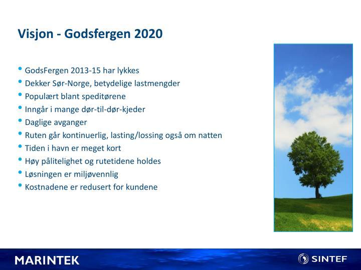 Visjon godsfergen 2020