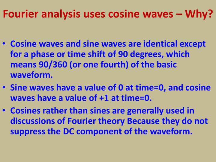 Fourier analysis uses cosine waves – Why?