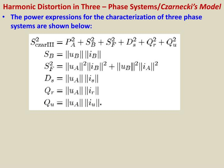 Harmonic Distortion in Three – Phase Systems/