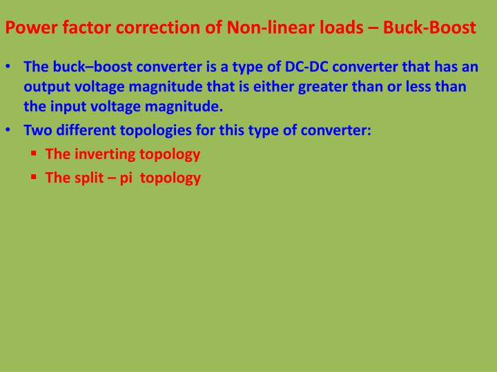 Power factor correction of Non-linear loads – Buck-Boost