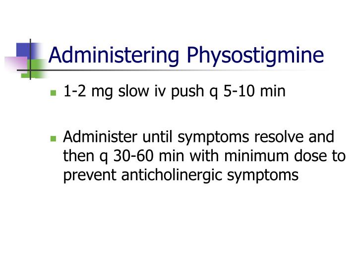 Administering Physostigmine