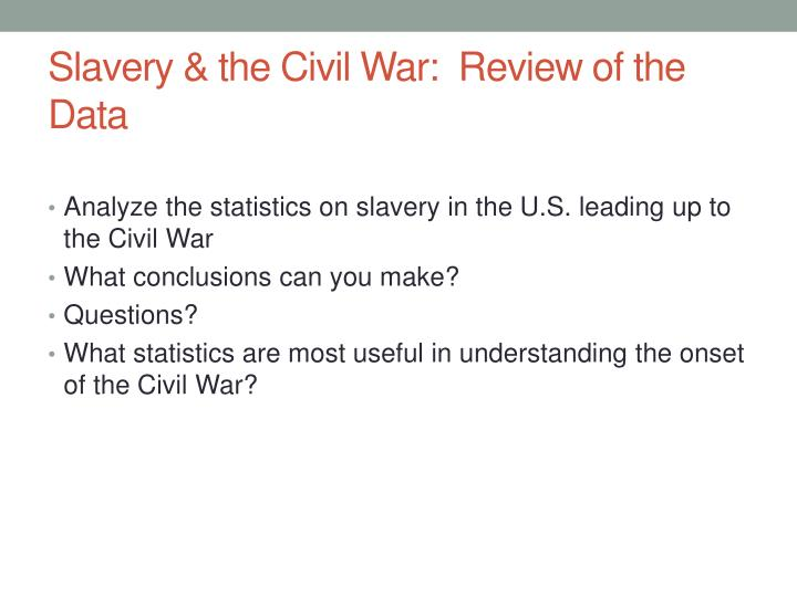 Slavery & the Civil War:  Review of the Data