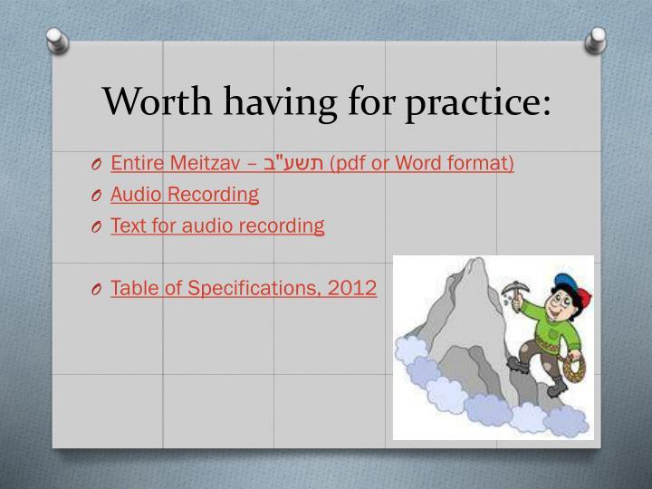 Worth having for practice: