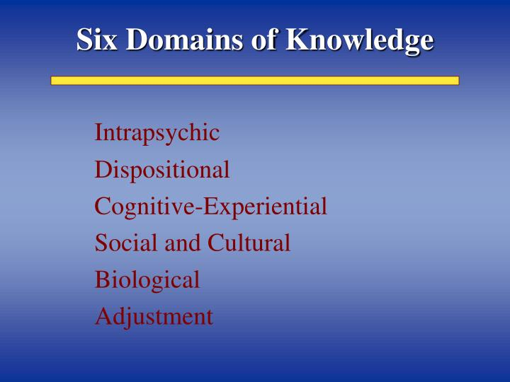 Six Domains of Knowledge