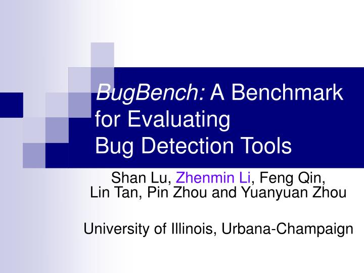bugbench a benchmark for evaluating bug detection tools