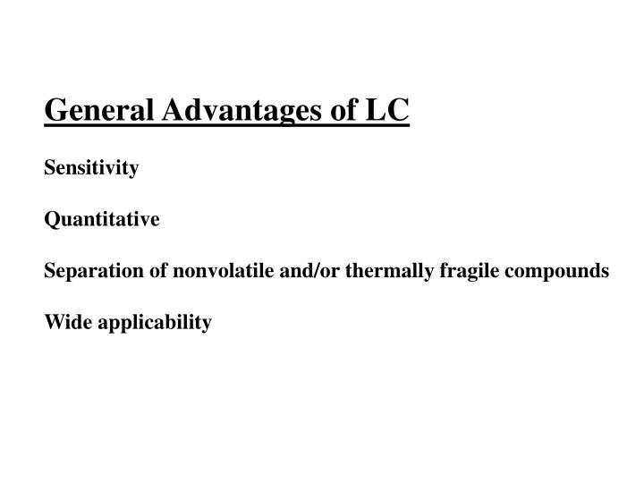 General Advantages of LC