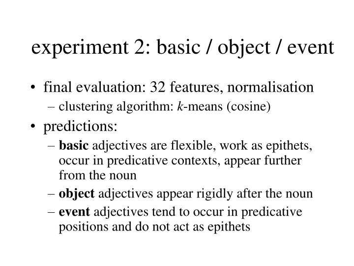 experiment 2: basic / object / event