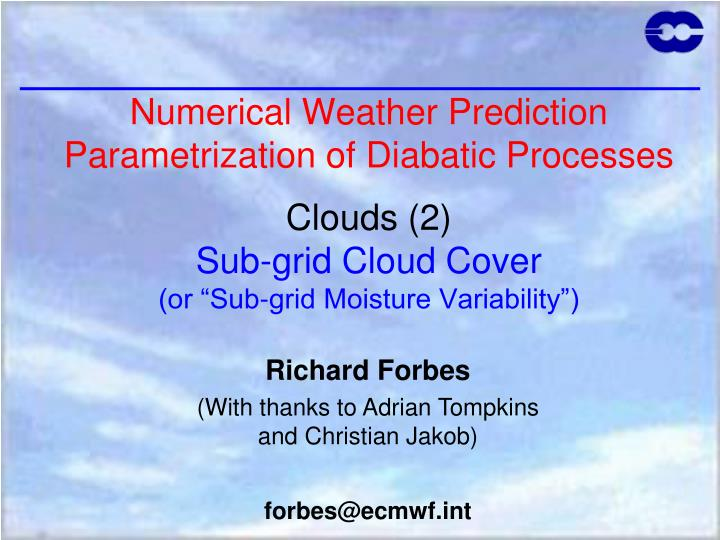 Numerical Weather Prediction Parametrization Of Diabatic ProcessesClouds