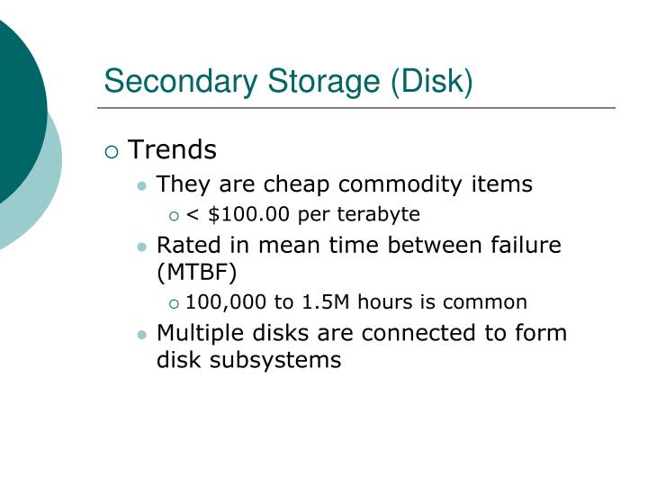 Secondary Storage (Disk)
