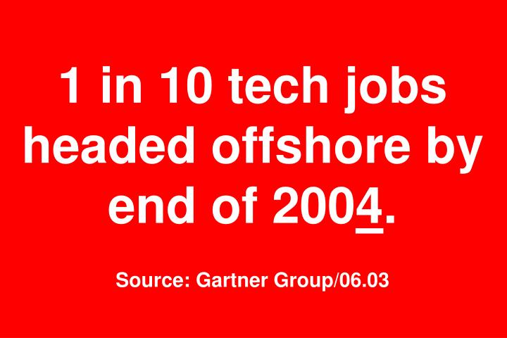 1 in 10 tech jobs headed offshore by end of 200