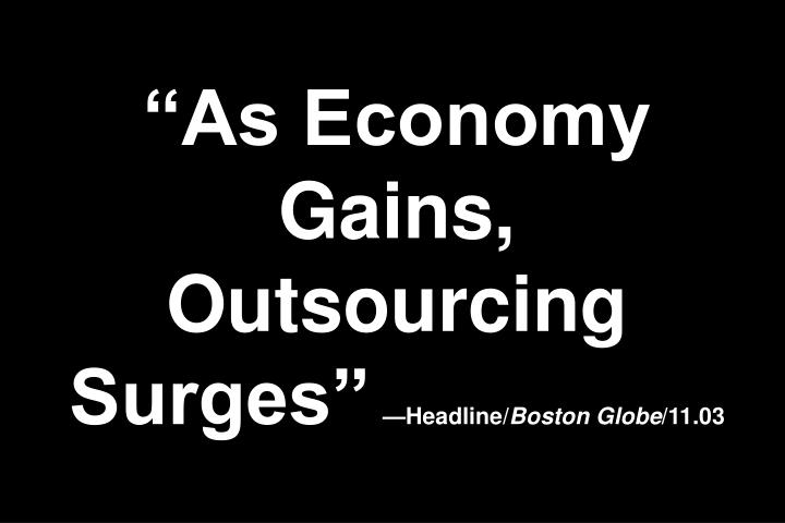 """As Economy Gains, Outsourcing Surges"""