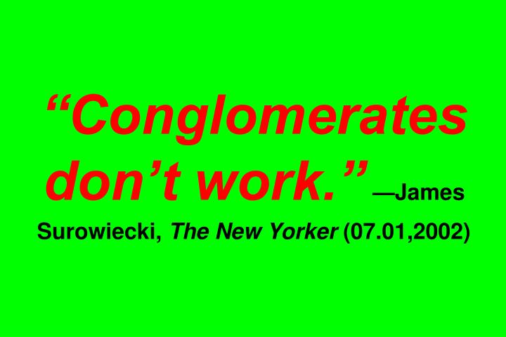 """Conglomerates don't work."""