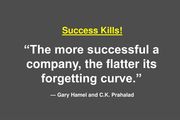 Success Kills!