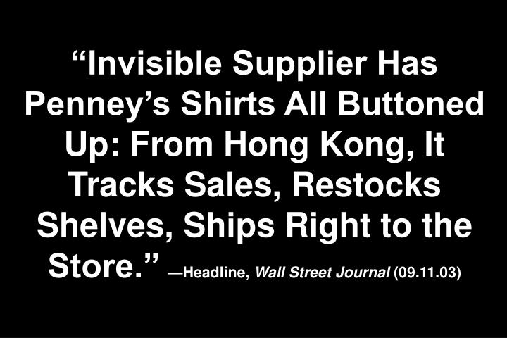 """Invisible Supplier Has Penney's Shirts All Buttoned Up: From Hong Kong, It Tracks Sales, Restocks Shelves, Ships Right to the Store."""