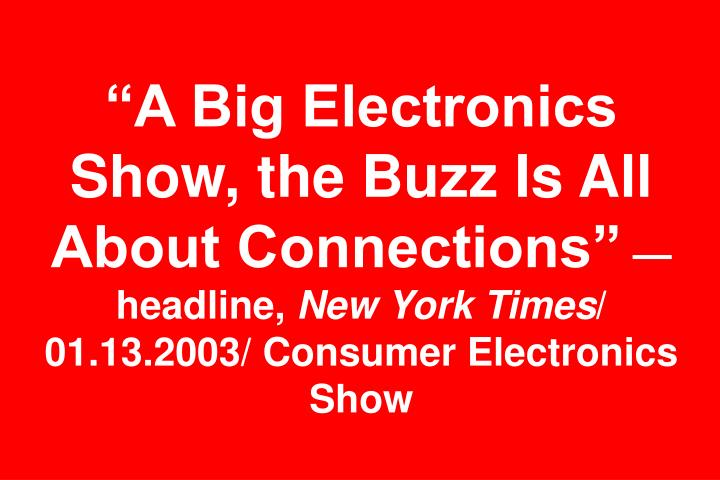 """A Big Electronics Show, the Buzz Is All About Connections"""