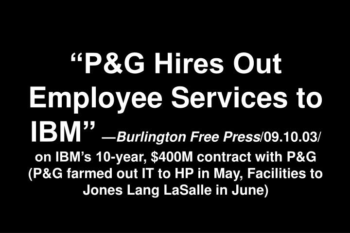 """P&G Hires Out Employee Services to IBM"""