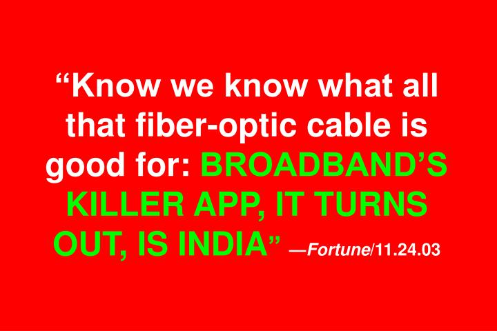 """Know we know what all that fiber-optic cable is good for:"