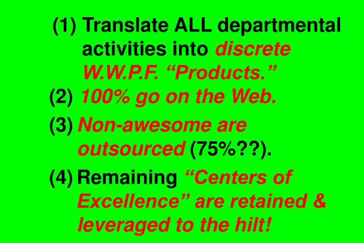 (1) Translate ALL departmental