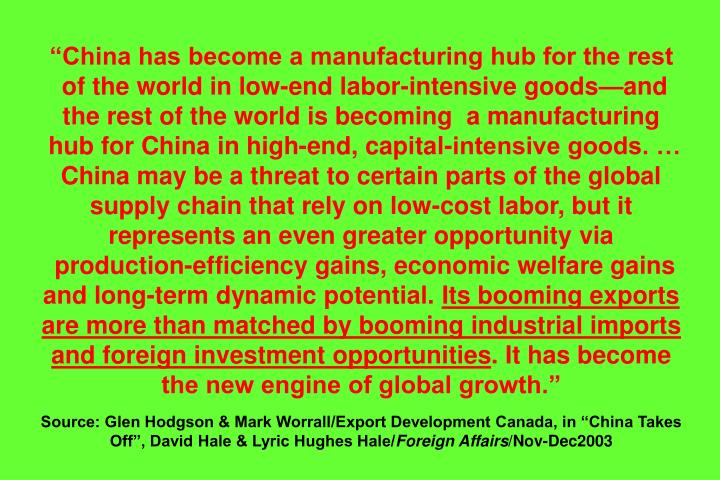 """China has become a manufacturing hub for the rest"