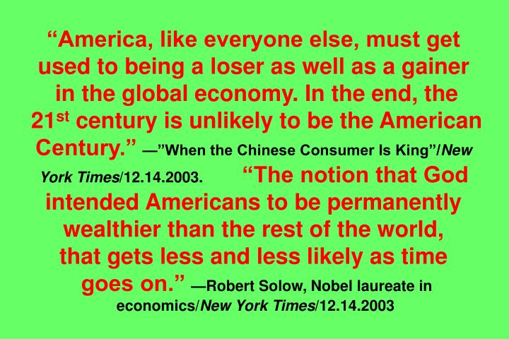 """America, like everyone else, must get used to being a loser as well as a gainer"