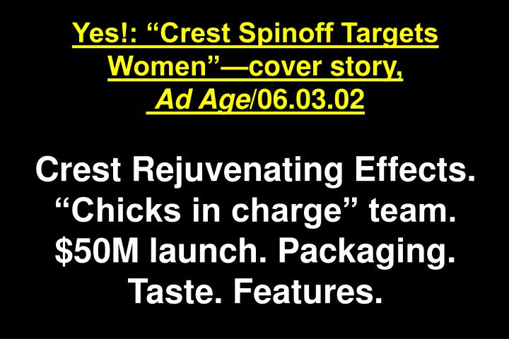 "Yes!: ""Crest Spinoff Targets Women""—cover story,"