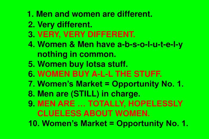 1. Men and women are different.