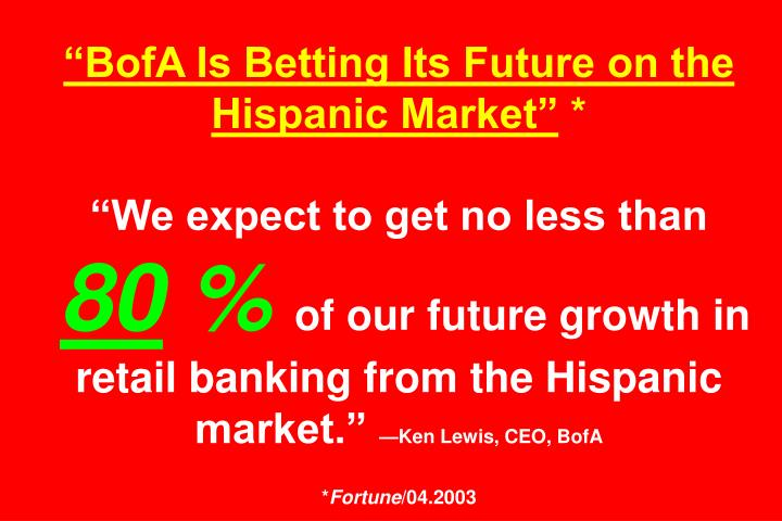 """BofA Is Betting Its Future on the Hispanic Market"""