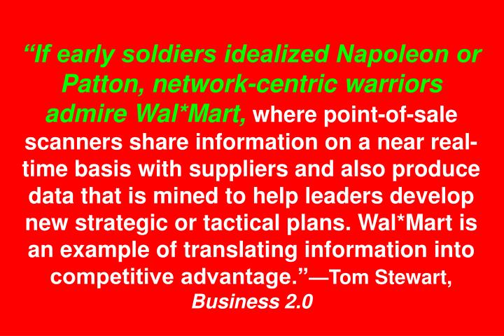 """If early soldiers idealized Napoleon or Patton, network-centric warriors admire Wal*Mart,"