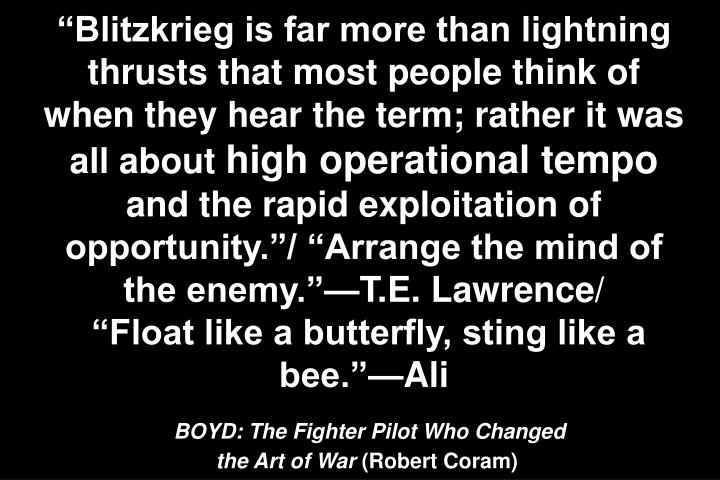 """Blitzkrieg is far more than lightning thrusts that most people think of when they hear the term; rather it was all about"