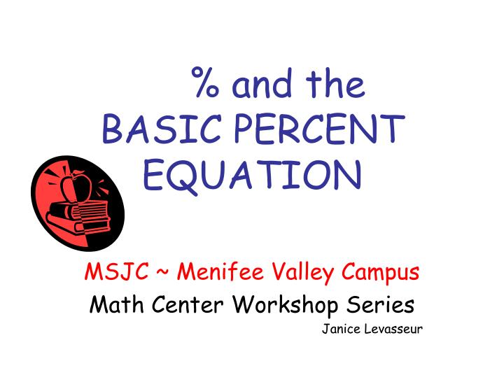 and the basic percent equation n.