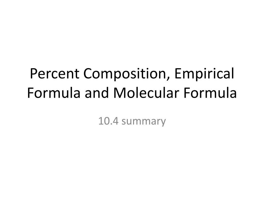 Ppt Percent Composition Empirical Formula And Molecular Formula