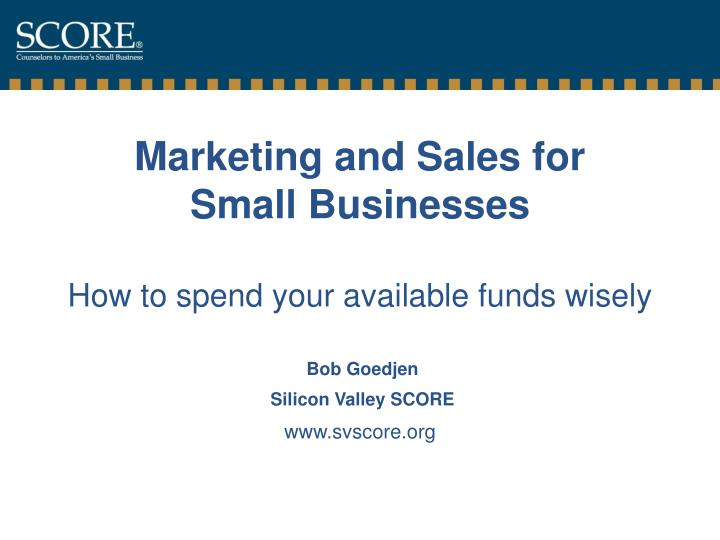 marketing and sales for small businesses how to spend your available funds wisely n.
