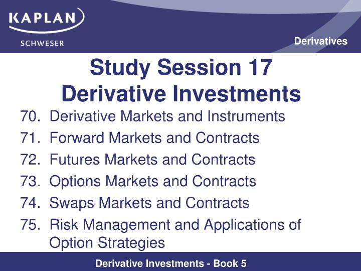 study session 17 derivative investments n.