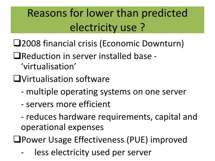 Reasons for lower than predicted electricity use ?