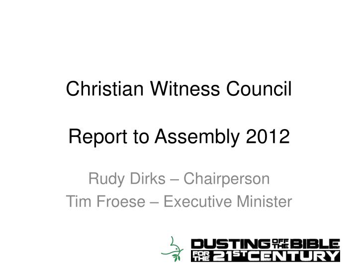 christian witness council report to assembly 2012 n.