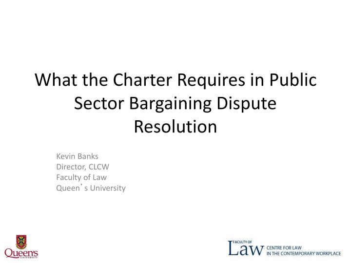 What the charter requires in public sector bargaining dispute resolution