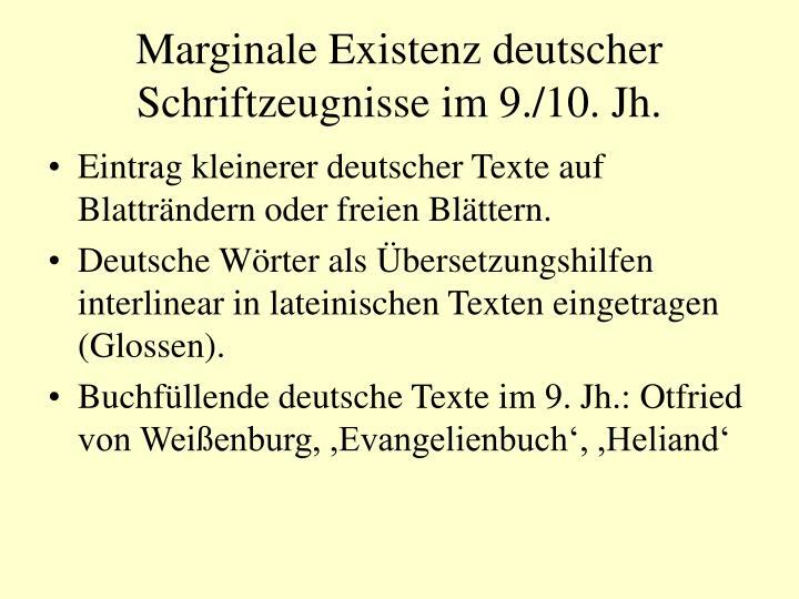 Marginale Existenz deutscher Schriftzeugnisse im 9./10. Jh.