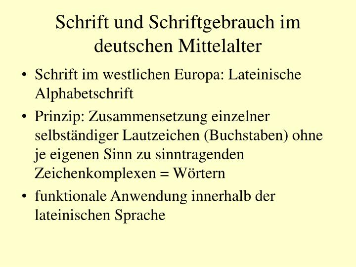 Schrift und Schriftgebrauch im deutschen Mittelalter