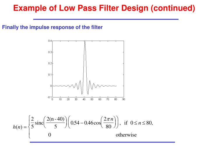 Example of Low Pass Filter Design (continued)