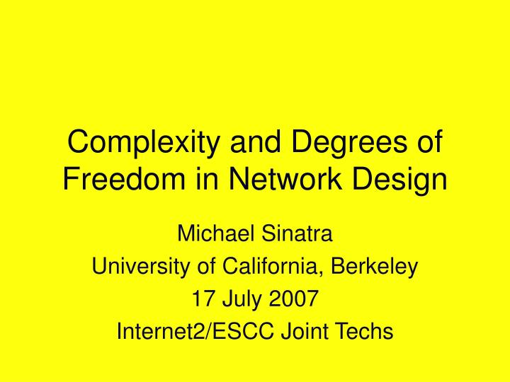 Complexity and degrees of freedom in network design