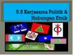 5 5 kerjasama politik hubungan etnik