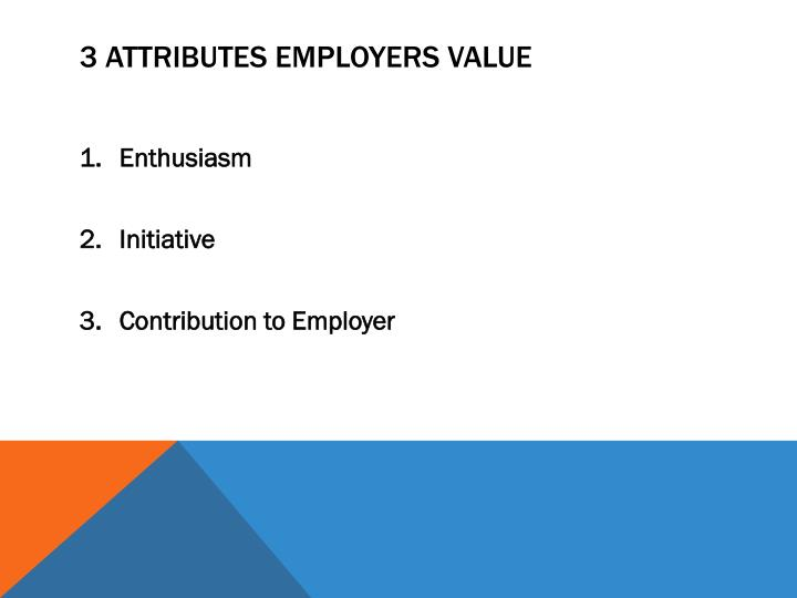 3 Attributes Employers Value
