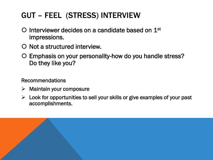 Gut – Feel  (Stress) Interview