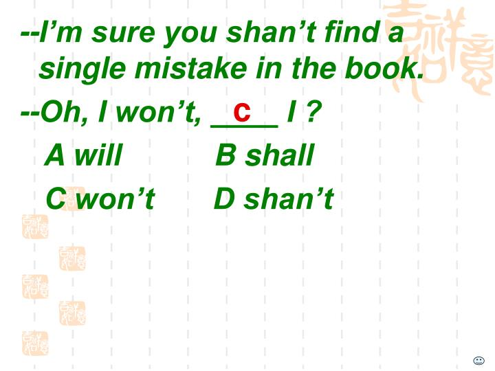 --I'm sure you shan't find a single mistake in the book.