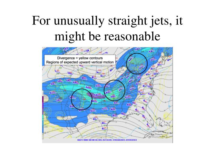For unusually straight jets, it might be reasonable