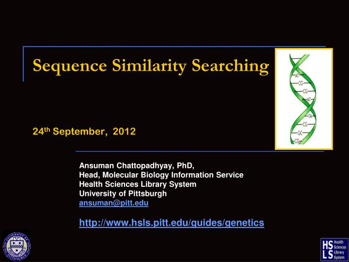 sequence similarity searching 24 th september 2012 n.