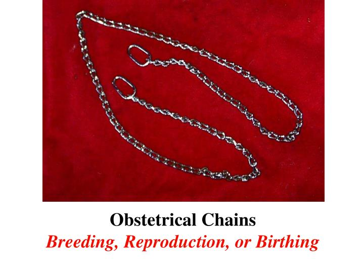 Obstetrical Chains