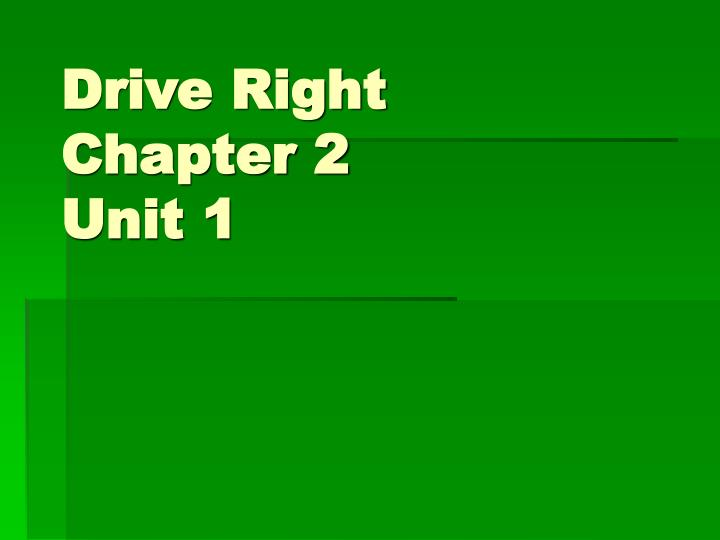 drive right chapter 2 unit 1 n.