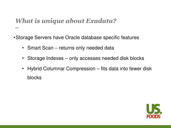 What is unique about Exadata?